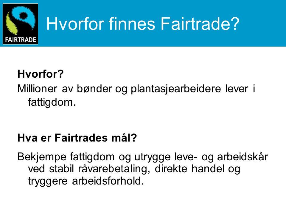 Hvorfor finnes Fairtrade