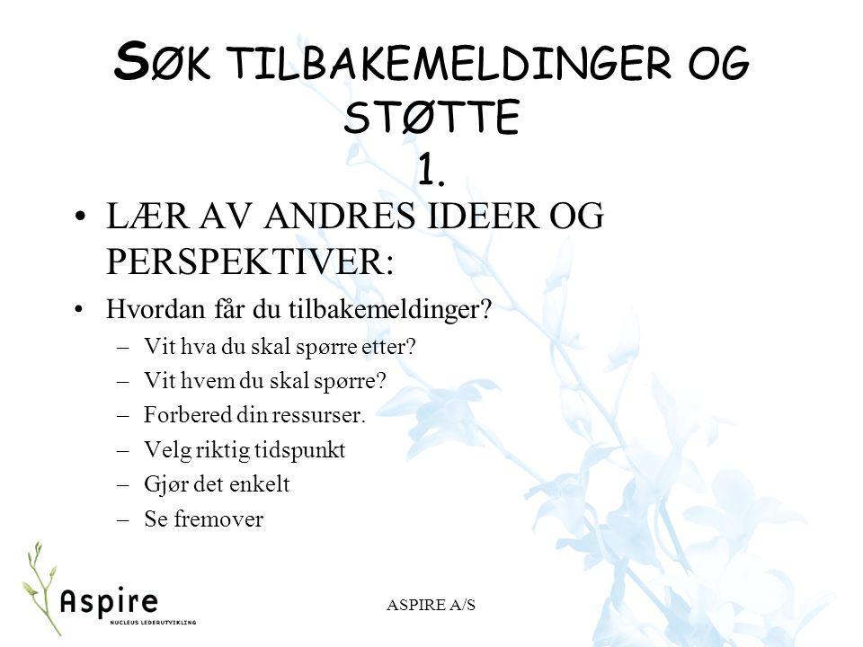 SØK TILBAKEMELDINGER OG STØTTE 1.