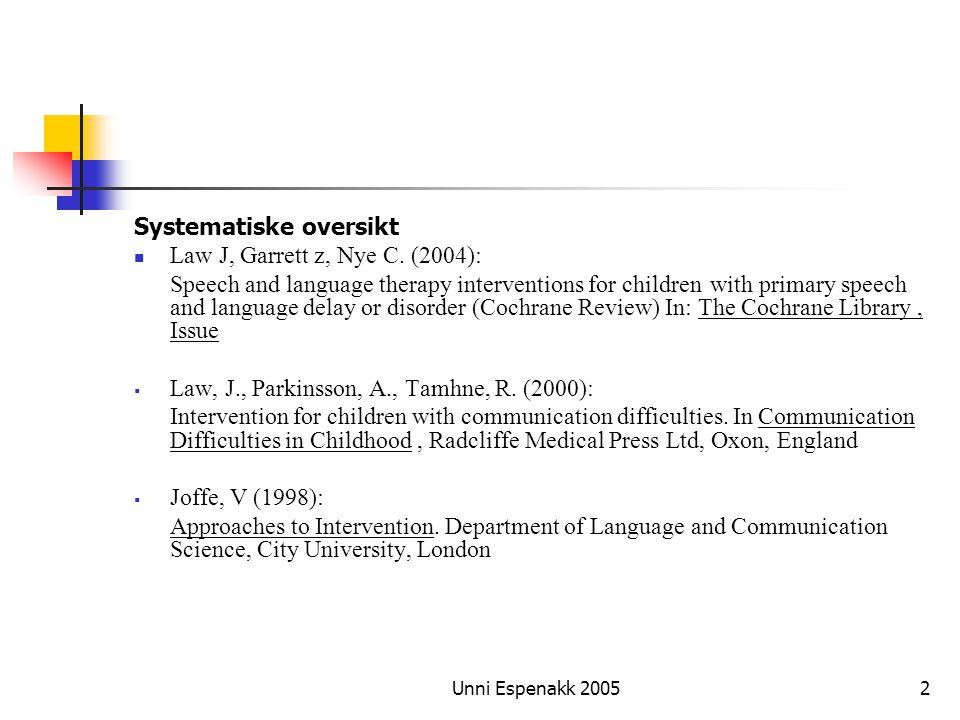 Systematiske oversikt Law J, Garrett z, Nye C. (2004):