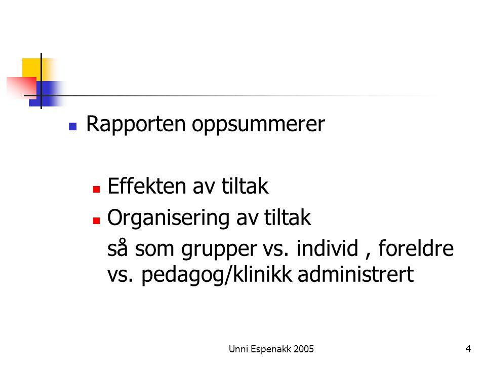 Rapporten oppsummerer Effekten av tiltak Organisering av tiltak