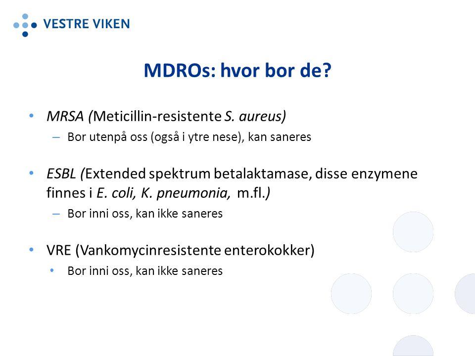 MDROs: hvor bor de MRSA (Meticillin-resistente S. aureus)