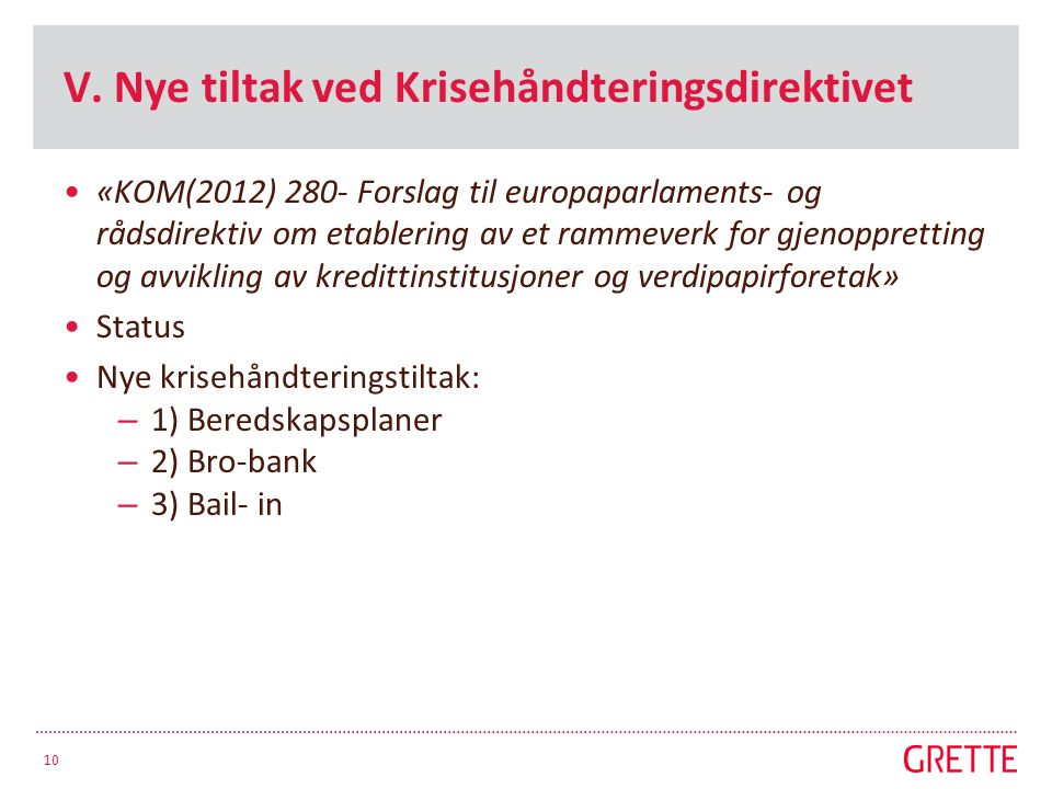 V. Nye tiltak ved Krisehåndteringsdirektivet