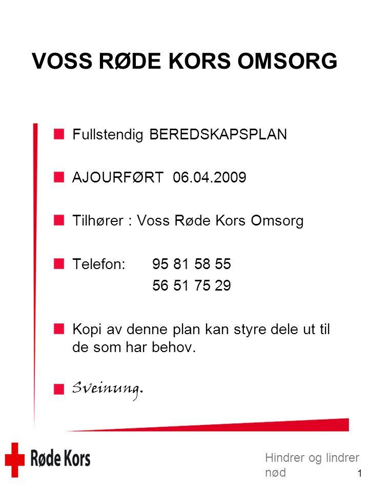 VOSS RØDE KORS OMSORG Fullstendig BEREDSKAPSPLAN AJOURFØRT 06.04.2009
