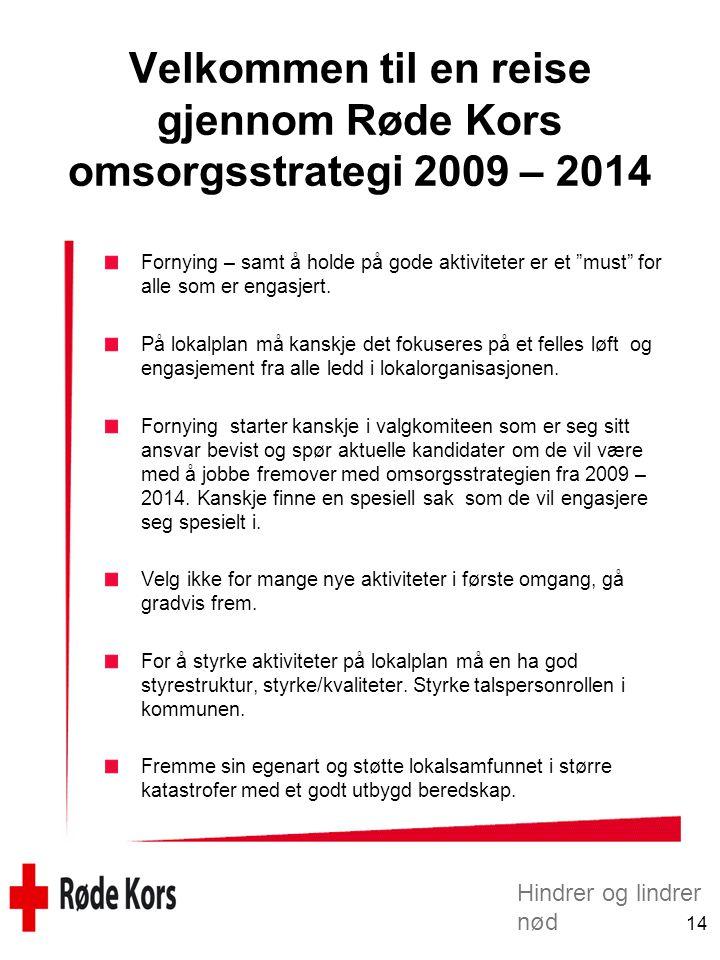 Velkommen til en reise gjennom Røde Kors omsorgsstrategi 2009 – 2014
