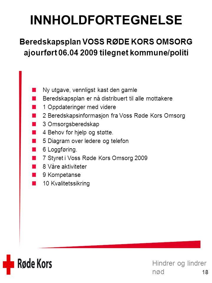 INNHOLDFORTEGNELSE Beredskapsplan VOSS RØDE KORS OMSORG ajourført 06