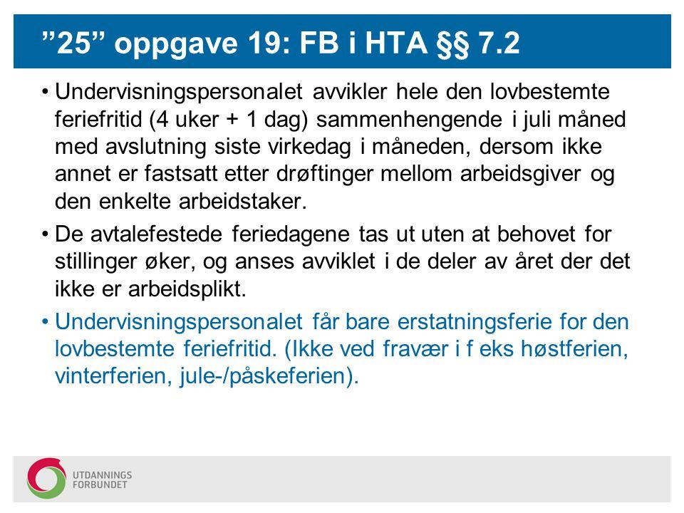 25 oppgave 19: FB i HTA §§ 7.2