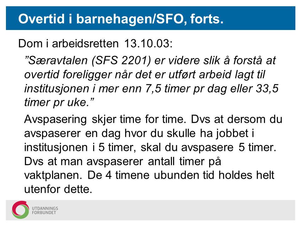 Overtid i barnehagen/SFO, forts.