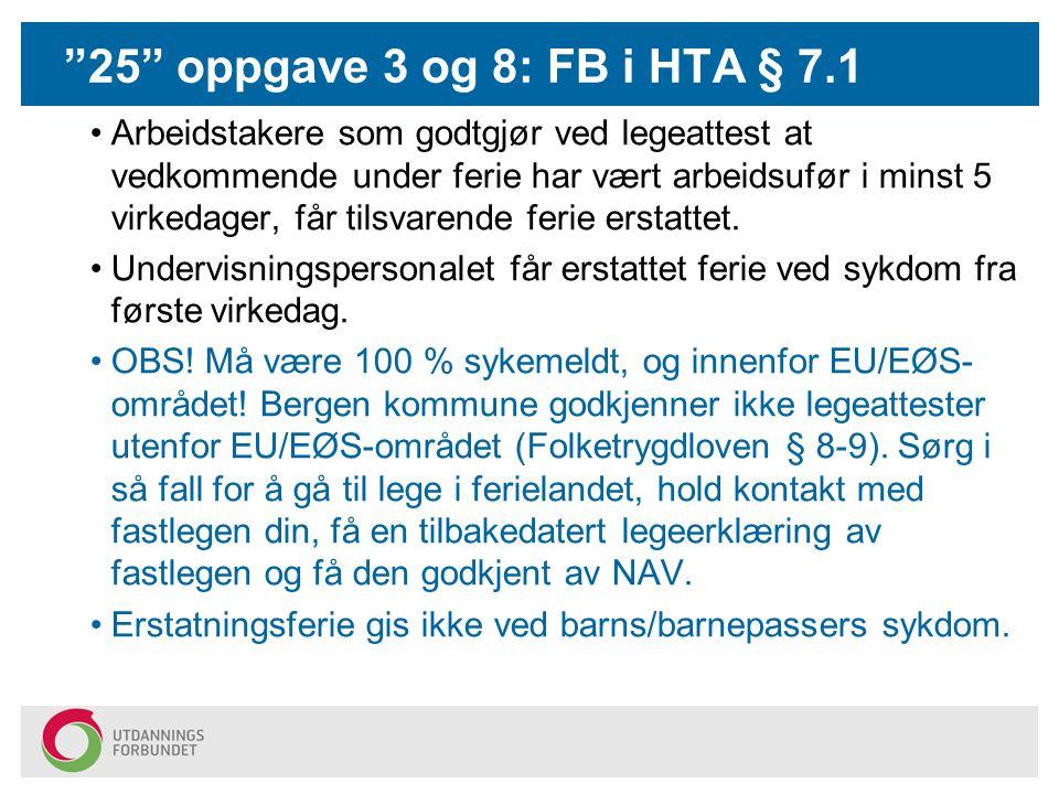 25 oppgave 3 og 8: FB i HTA § 7.1