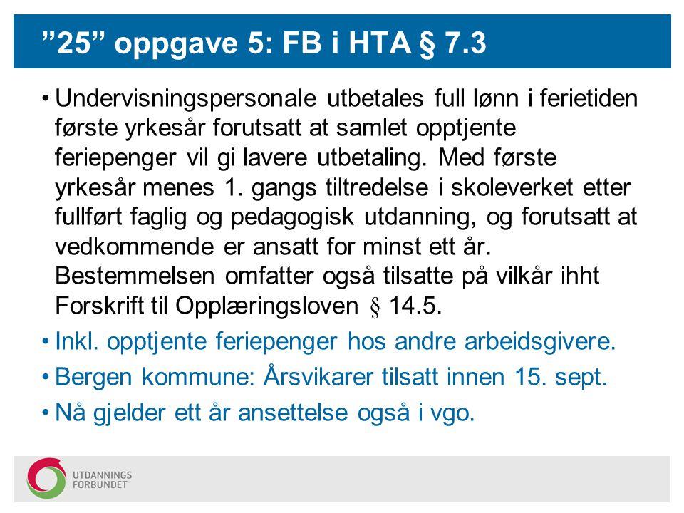 25 oppgave 5: FB i HTA § 7.3