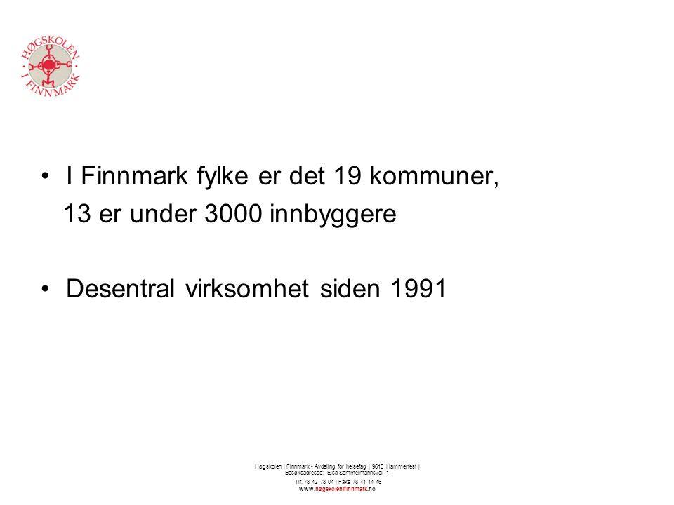 I Finnmark fylke er det 19 kommuner, 13 er under 3000 innbyggere