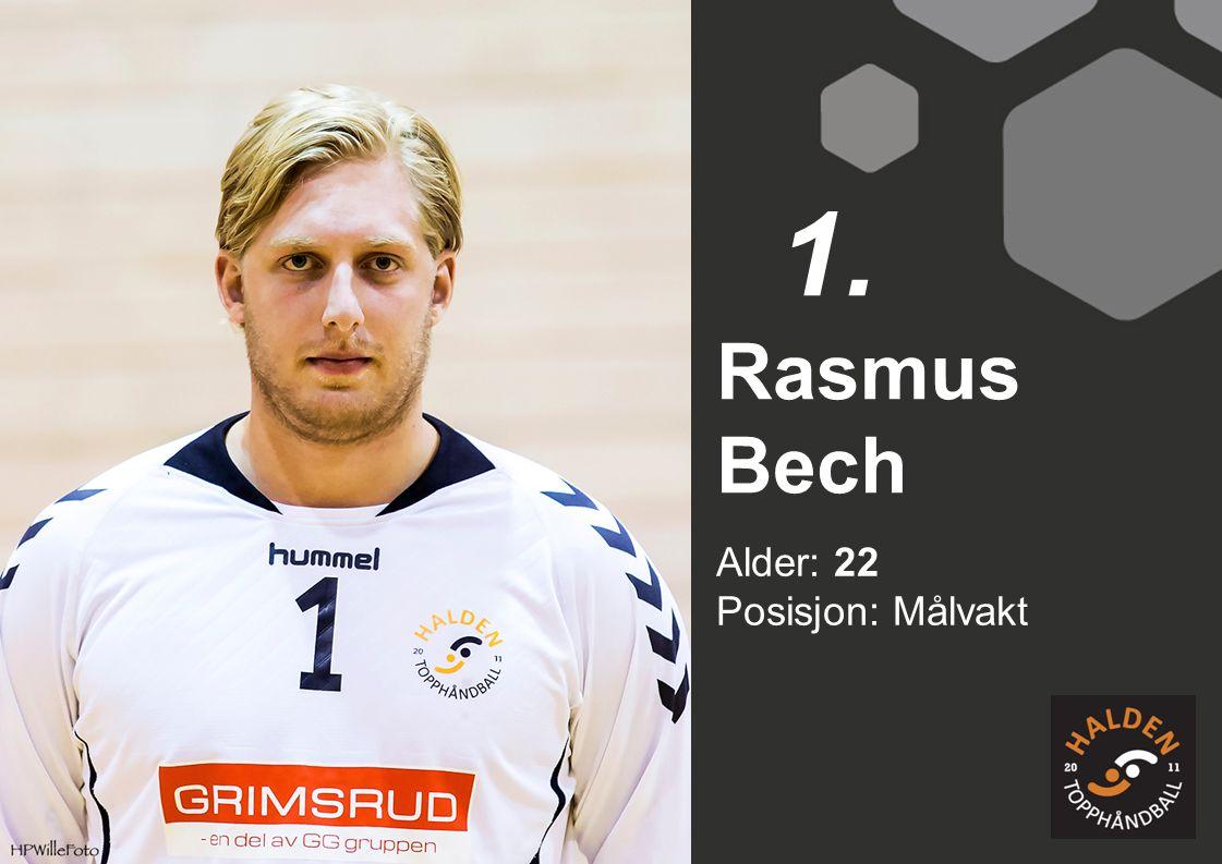 1. Rasmus Bech Alder: 22 Posisjon: Målvakt