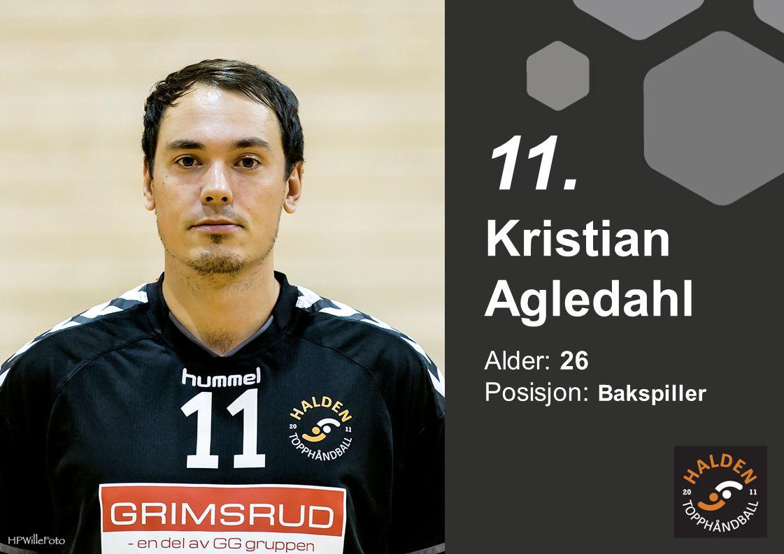 11. Kristian Agledahl Alder: 26 Posisjon: Bakspiller