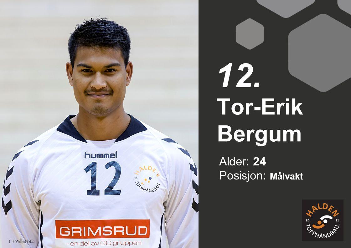 12. Tor-Erik Bergum Alder: 24 Posisjon: Målvakt