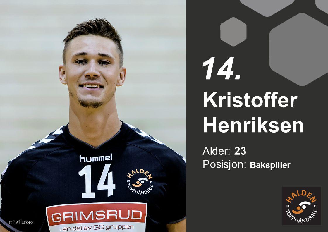 14. Kristoffer Henriksen Alder: 23 Posisjon: Bakspiller