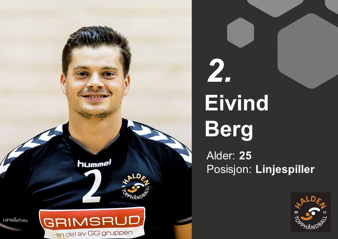 2. Eivind Berg Alder: 25 Posisjon: Linjespiller