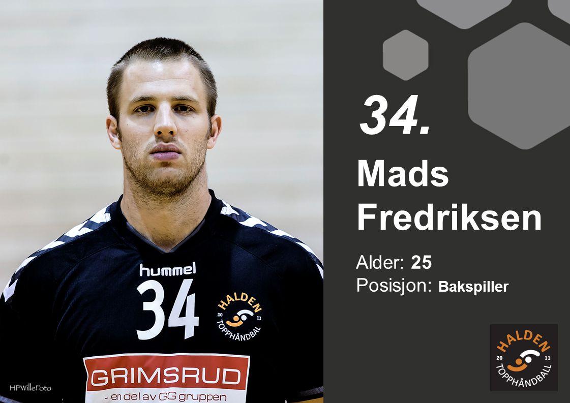 34. Mads Fredriksen Alder: 25 Posisjon: Bakspiller