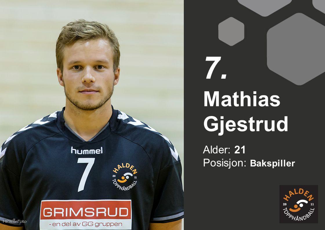 7. Mathias Gjestrud Alder: 21 Posisjon: Bakspiller