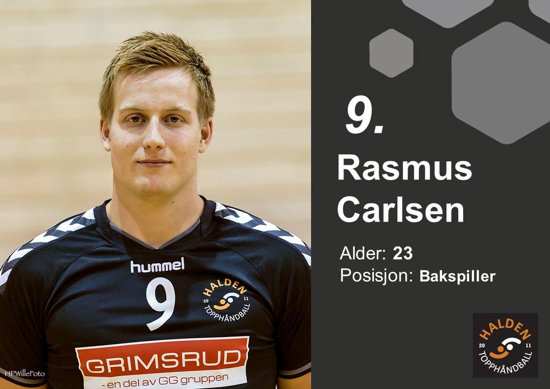 9. Rasmus Carlsen Alder: 23 Posisjon: Bakspiller
