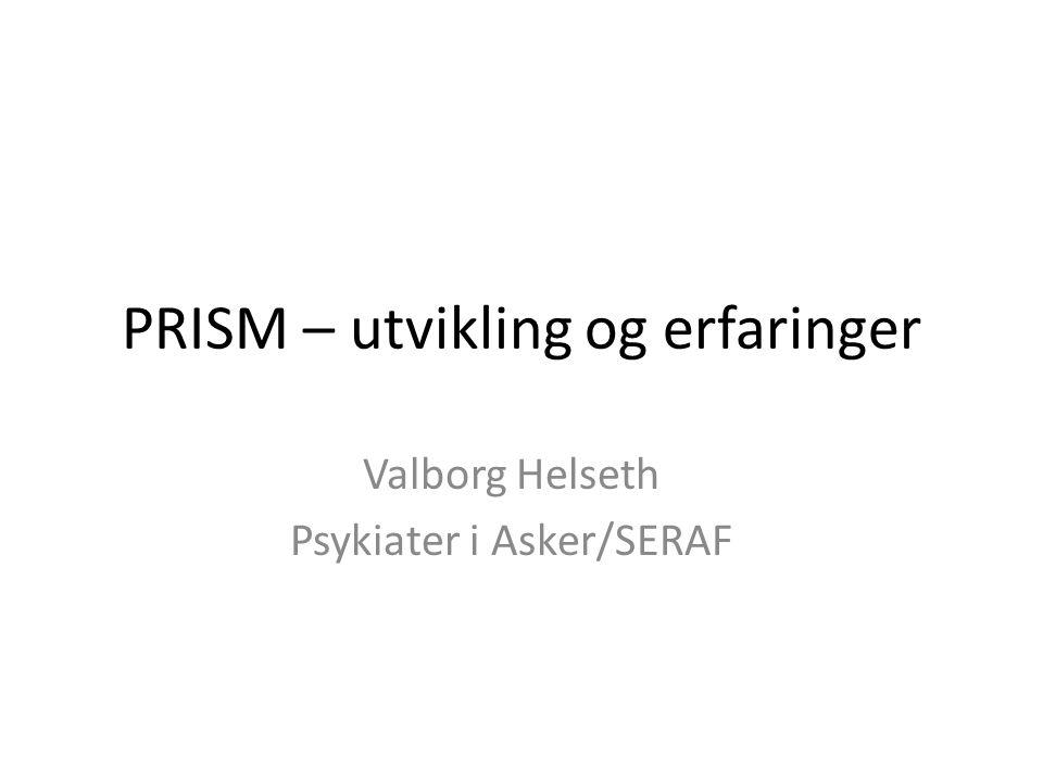 PRISM – utvikling og erfaringer