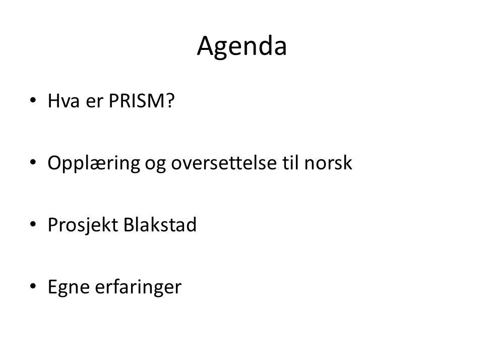 Agenda Hva er PRISM Opplæring og oversettelse til norsk