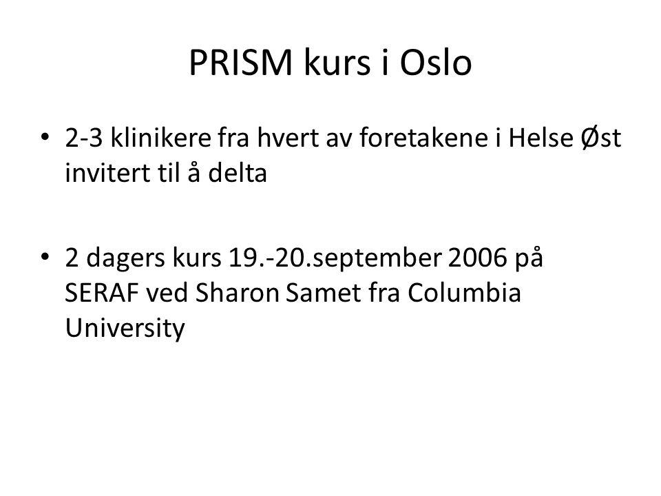 PRISM kurs i Oslo 2-3 klinikere fra hvert av foretakene i Helse Øst invitert til å delta.