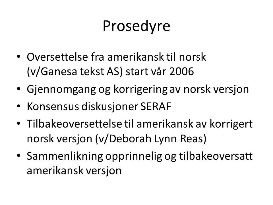 Prosedyre Oversettelse fra amerikansk til norsk (v/Ganesa tekst AS) start vår 2006. Gjennomgang og korrigering av norsk versjon.