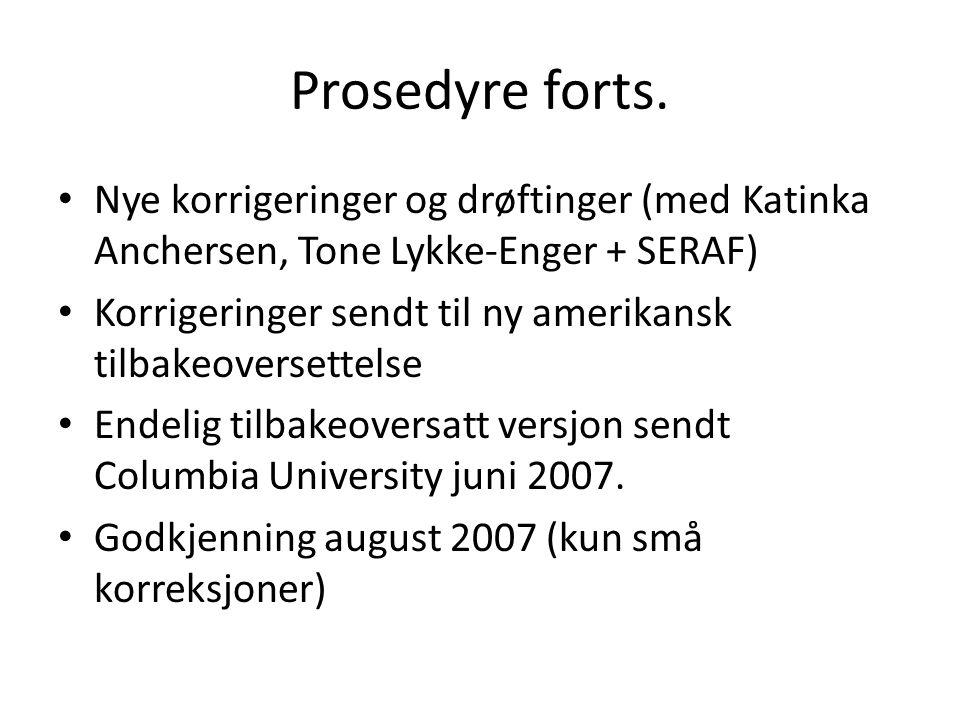 Prosedyre forts. Nye korrigeringer og drøftinger (med Katinka Anchersen, Tone Lykke-Enger + SERAF)