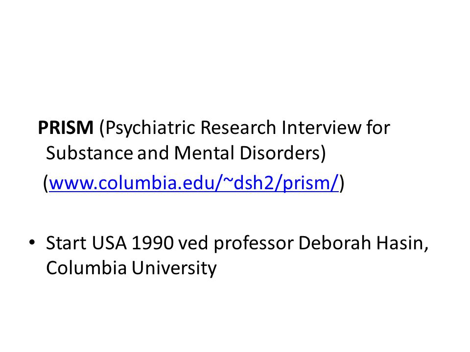 PRISM (Psychiatric Research Interview for Substance and Mental Disorders)