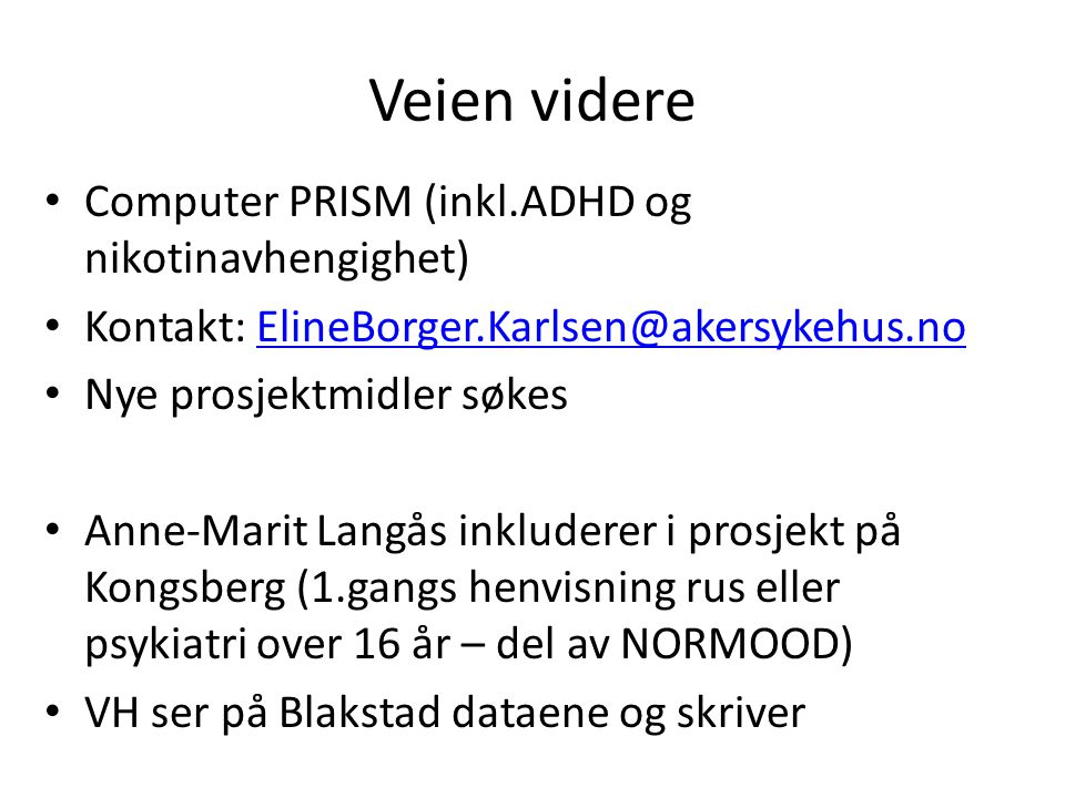 Veien videre Computer PRISM (inkl.ADHD og nikotinavhengighet)