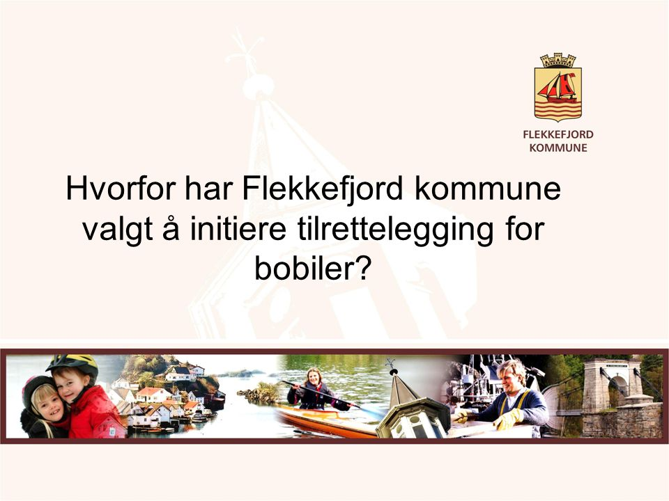 Hvorfor har Flekkefjord kommune valgt å initiere tilrettelegging for bobiler