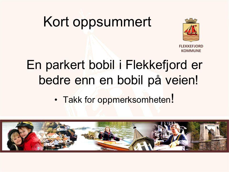 Kort oppsummert En parkert bobil i Flekkefjord er bedre enn en bobil på veien.