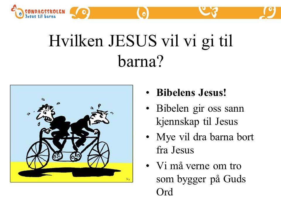 Hvilken JESUS vil vi gi til barna