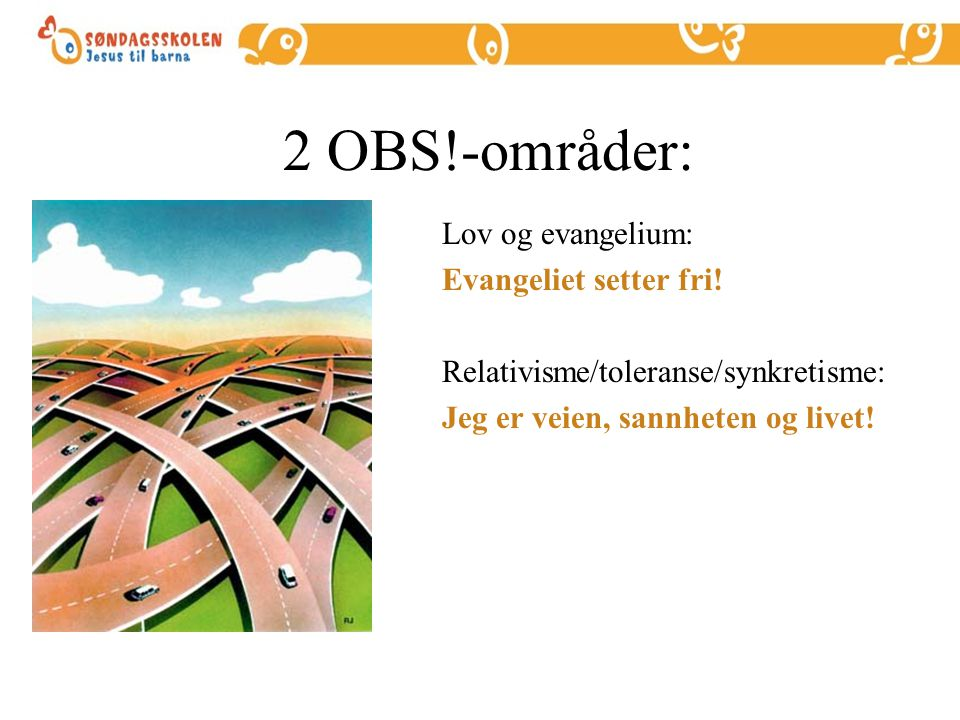 2 OBS!-områder: Lov og evangelium: Evangeliet setter fri!