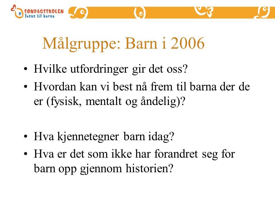 Målgruppe: Barn i 2006 Hvilke utfordringer gir det oss
