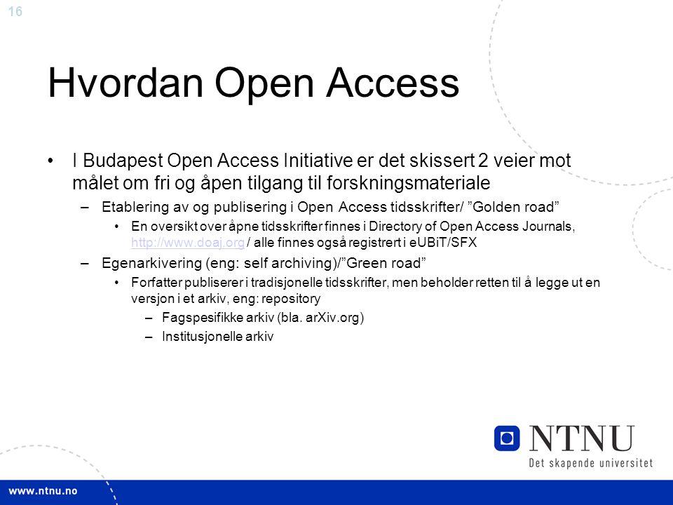 Hvordan Open Access I Budapest Open Access Initiative er det skissert 2 veier mot målet om fri og åpen tilgang til forskningsmateriale.