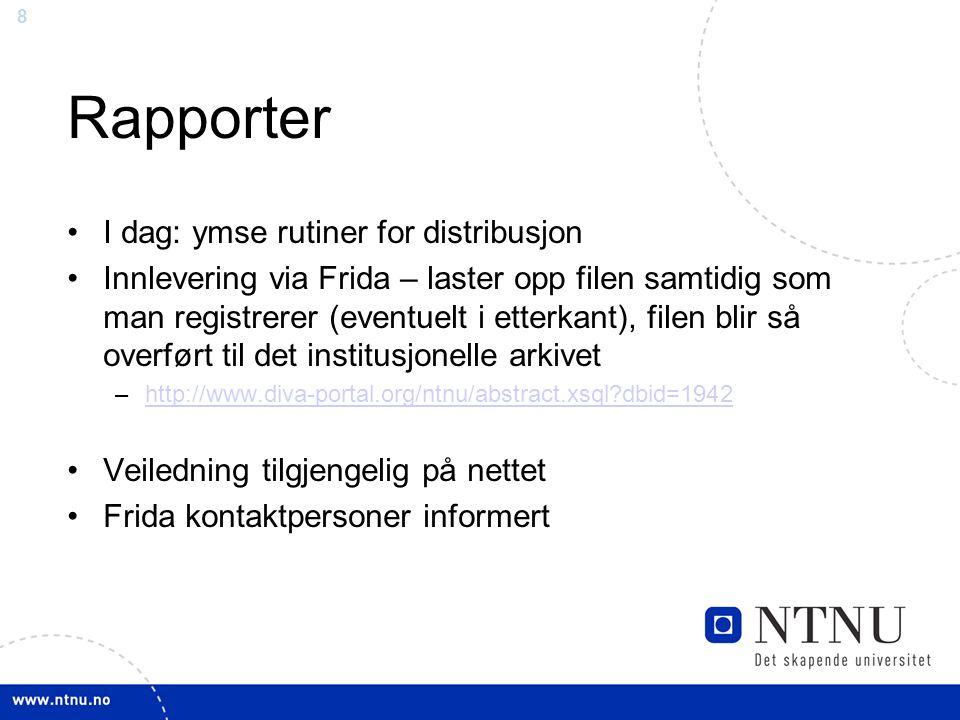 Rapporter I dag: ymse rutiner for distribusjon