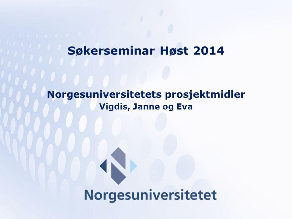Norgesuniversitetets prosjektmidler Vigdis, Janne og Eva