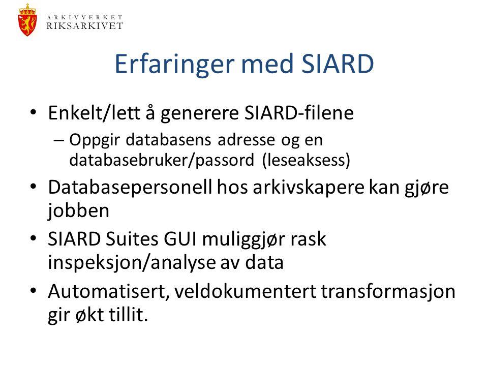 Erfaringer med SIARD Enkelt/lett å generere SIARD-filene