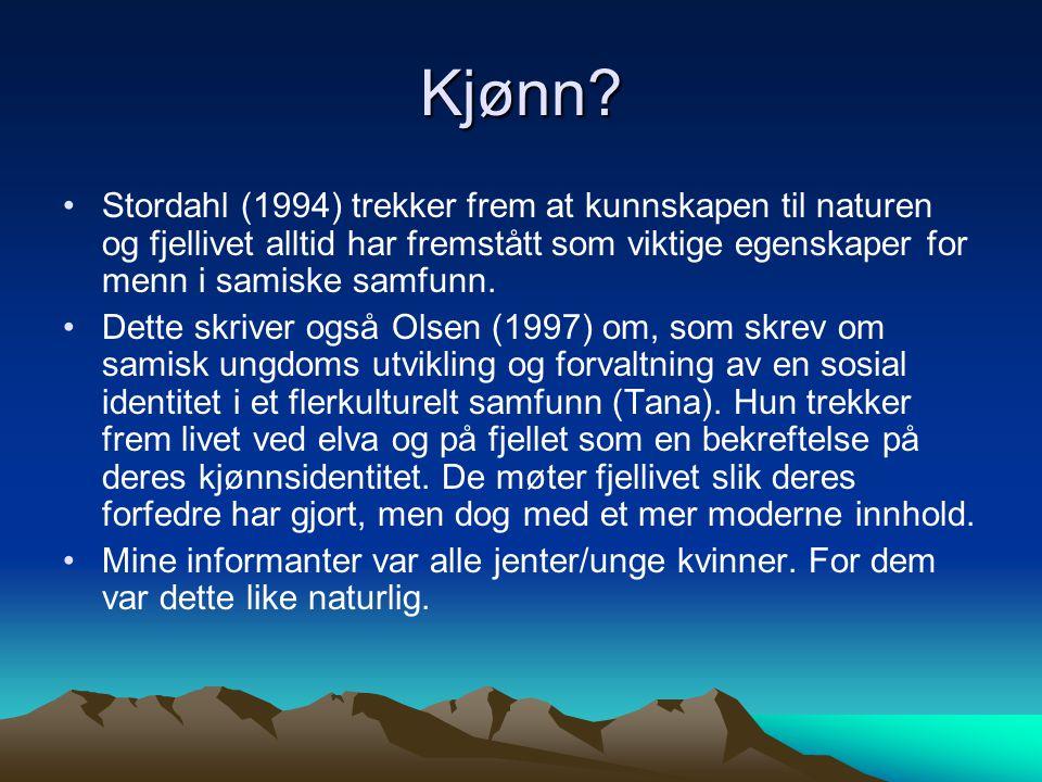 Kjønn Stordahl (1994) trekker frem at kunnskapen til naturen og fjellivet alltid har fremstått som viktige egenskaper for menn i samiske samfunn.