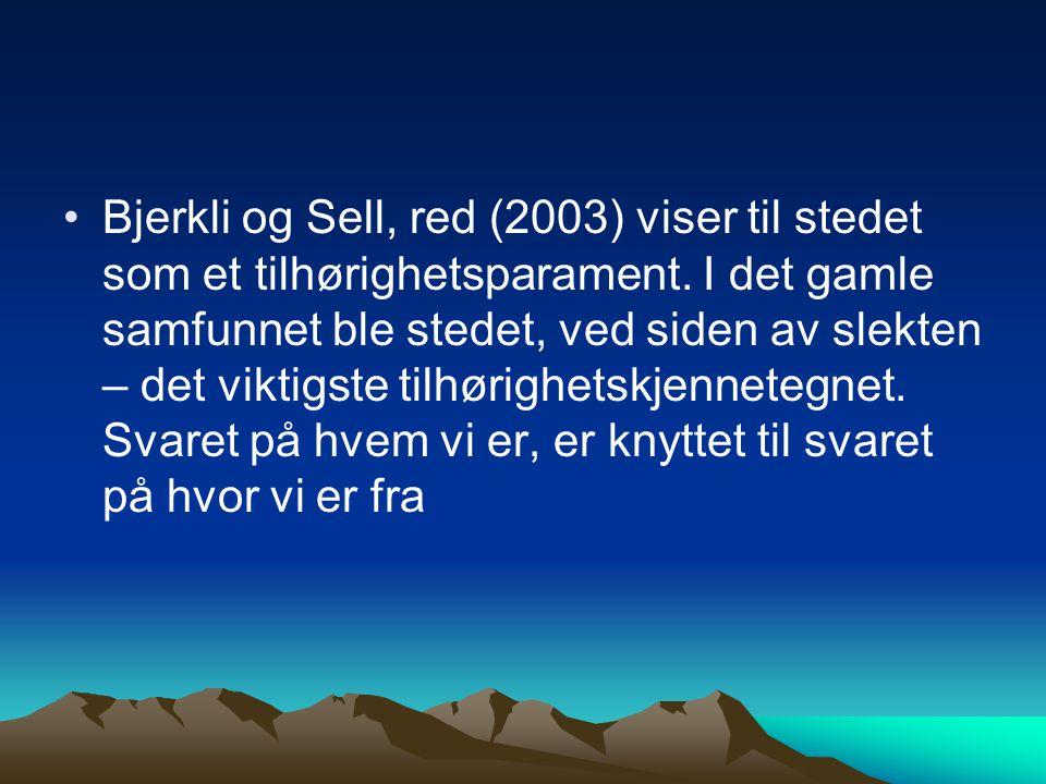 Bjerkli og Sell, red (2003) viser til stedet som et tilhørighetsparament.