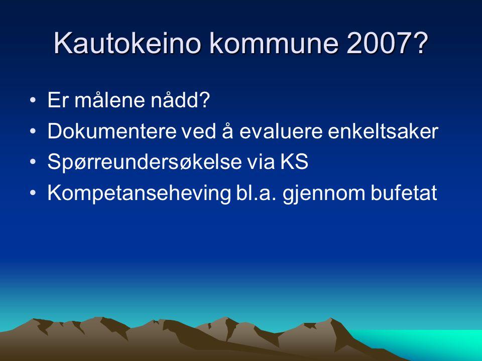 Kautokeino kommune 2007 Er målene nådd