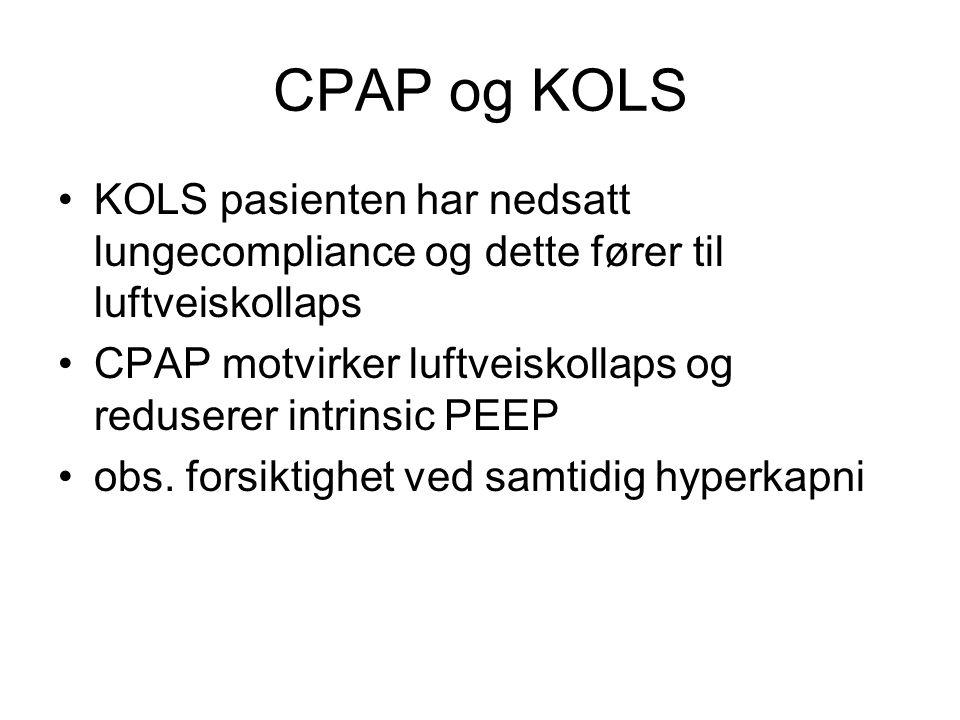 CPAP og KOLS KOLS pasienten har nedsatt lungecompliance og dette fører til luftveiskollaps.