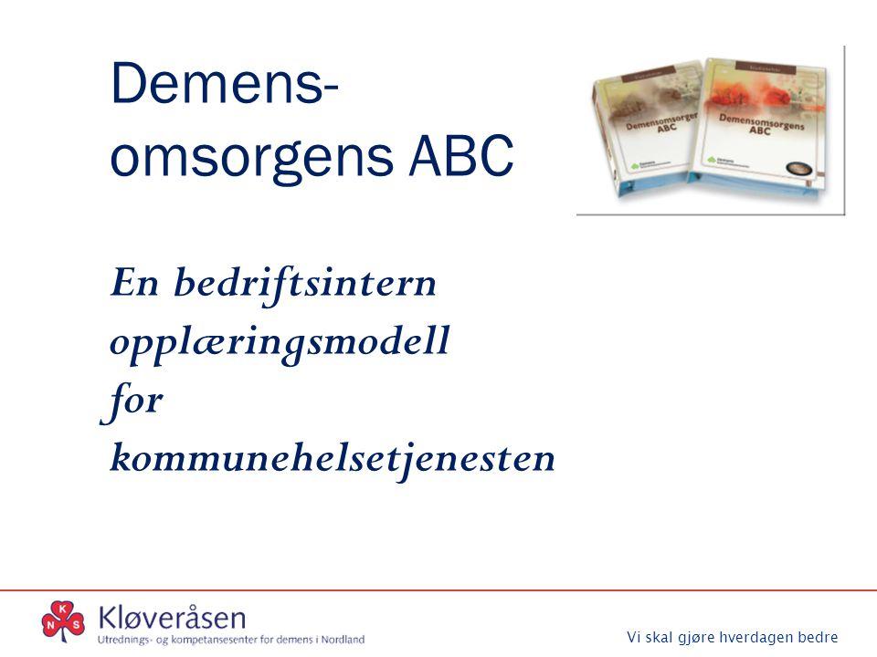 Demens- omsorgens ABC En bedriftsintern opplæringsmodell for