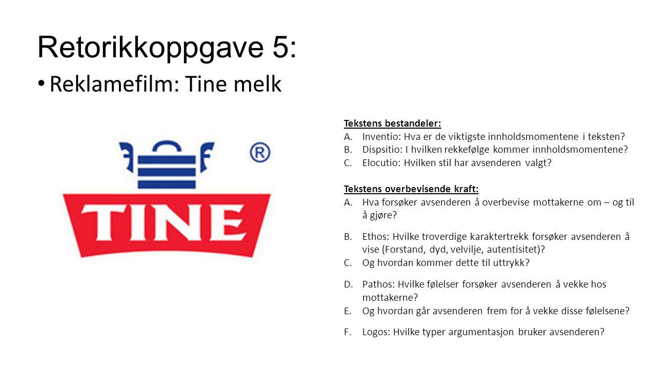 Retorikkoppgave 5: Reklamefilm: Tine melk Tekstens bestandeler: