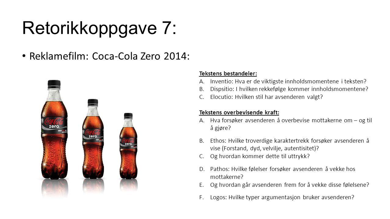 Retorikkoppgave 7: Reklamefilm: Coca-Cola Zero 2014: