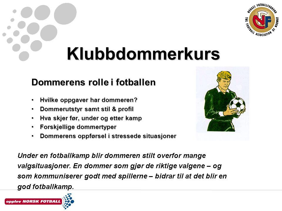 Klubbdommerkurs Dommerens rolle i fotballen