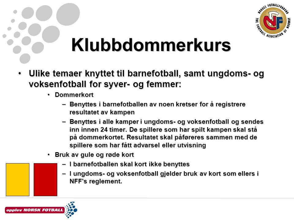 Klubbdommerkurs Ulike temaer knyttet til barnefotball, samt ungdoms- og voksenfotball for syver- og femmer: