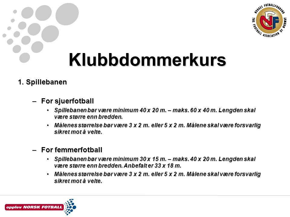 Klubbdommerkurs 1. Spillebanen For sjuerfotball For femmerfotball
