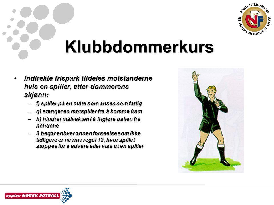 Klubbdommerkurs Indirekte frispark tildeles motstanderne hvis en spiller, etter dommerens skjønn: