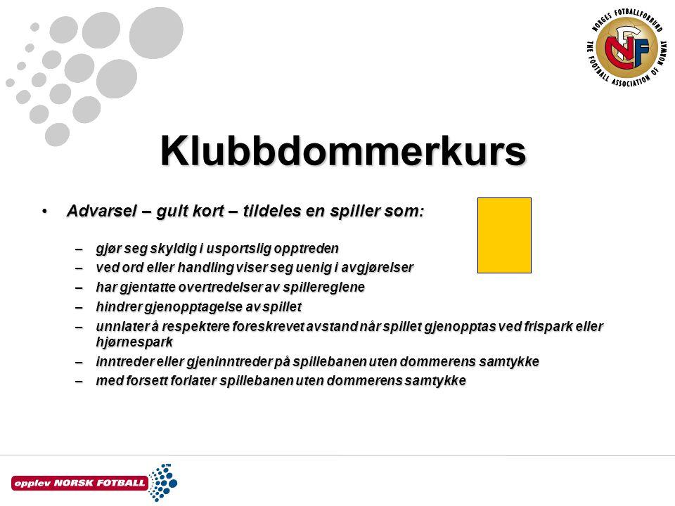 Klubbdommerkurs Advarsel – gult kort – tildeles en spiller som: